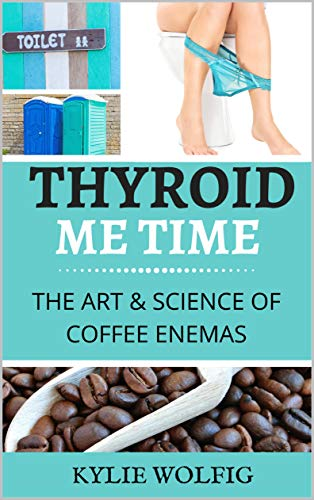 Thyroid Me Time: The Art & Science of the Coffee E