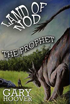 Land of Nod, The Prophet (Land of Nod Trilogy Book 2) by [Gary Hoover]