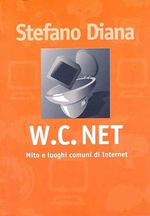 W.C.Net.: Mito e luoghi comuni di Internet