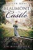 Beaumont Castle: Ein neues Leben