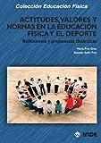 Actitudes, Valores Y Normas En La Aeducación Física Y El Deporte: Reflexiones y propuestas didácticas: 153 (EDUCACION FISICA... OBRAS GENERALES)