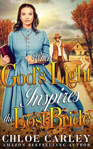 When God's Light Inspires the Lost Bride: A Christian Historical Romance Book by [Chloe Carley]