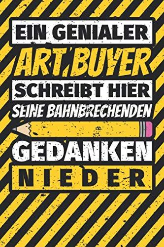 Notizbuch liniert: Art Buyer Geschenke lustig Abschluss Geschenkidee Beruf