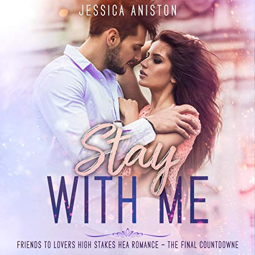 Stay with Me (Friends to Lovers High Stakes HEA Romance - the Final Countdown) cover art