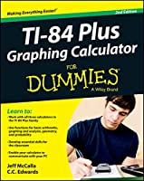 Ti-84 Plus Graphing Calculator For Dummies, 2nd Edition