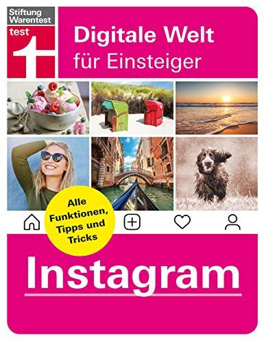 Instagram - Alle Funktionen, Tipps und Tricks der Foto-App: Alle Anleitungen für iPhone und Android von Stiftung Warentest