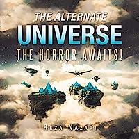 The Alternate Universe: The Horror Awaits!