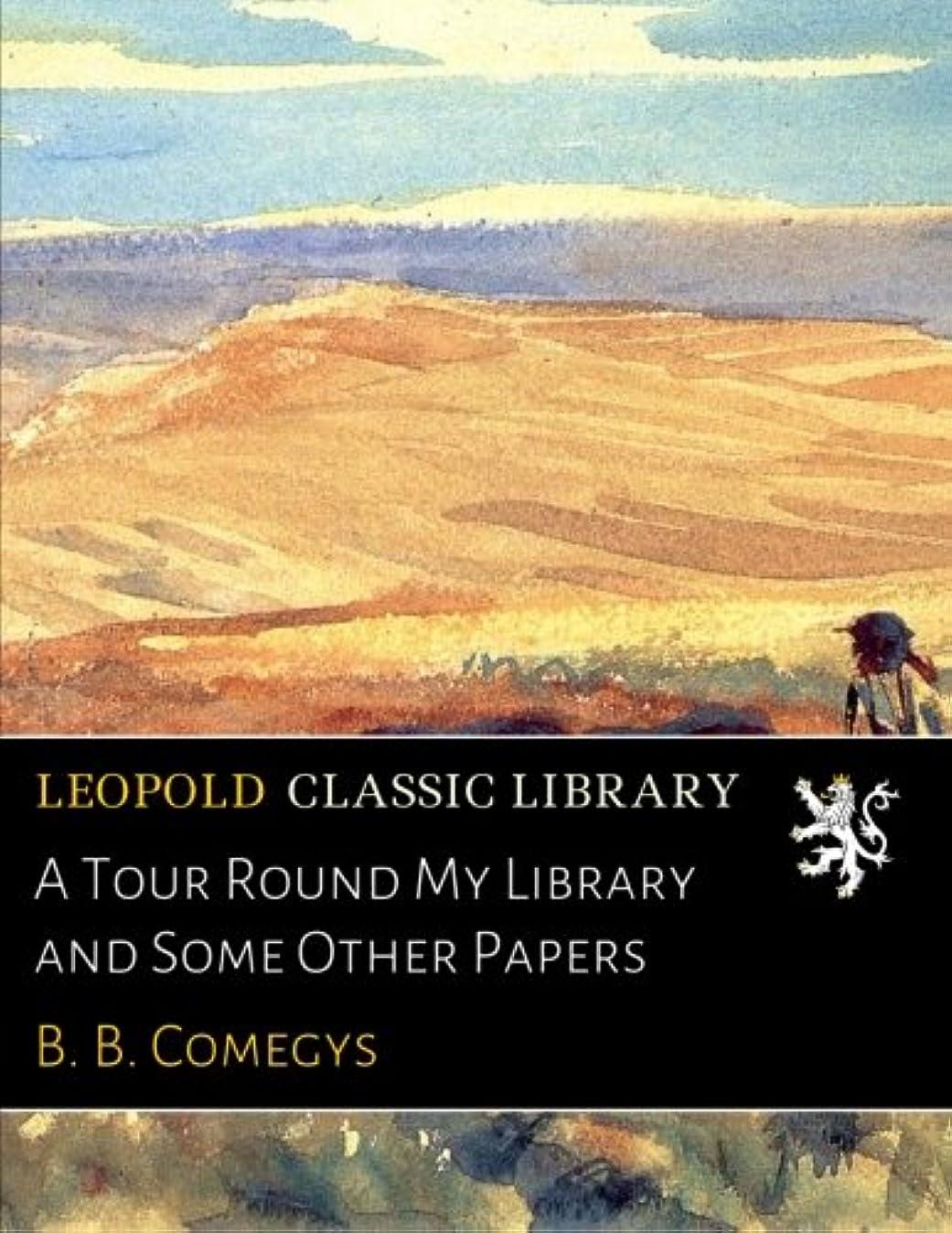 宙返りディスパッチレパートリーA Tour Round My Library and Some Other Papers