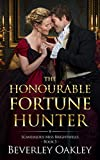 The Honourable Fortune Hunter: A humorous matchmaking Regency Romance (Scandalous Miss Brightwell...