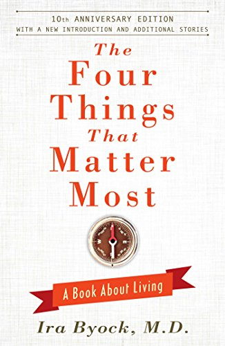 The Four Things That Matter Most - 10th Anniversary Edition (A Book About Living)