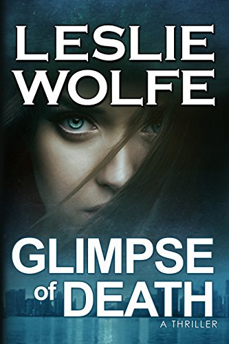 Glimpse of Death: A Riveting Serial Killer Thriller by [Leslie Wolfe]