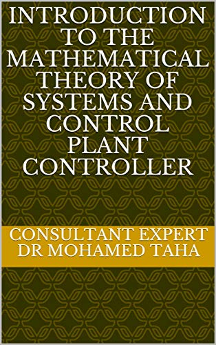Introduction to the Mathematical Theory of Systems and Control Plant Controller (English Edition)