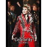 Celebrity-セレブリティ-('12年星組・東京・千秋楽) 星組 東京宝塚劇場