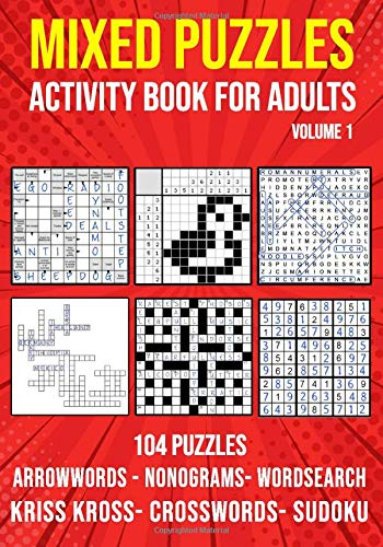 Puzzle Book for Adults Mixed: Arrowwords, Crossword, Kriss Kross, Wordsearch, Sudoku & Nonogram Variety Puzzlebook (UK Version)