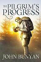 The Pilgrim's Progress: Delivered under the Similitude of a Dream