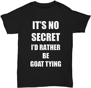 Goat Tying T-Shirt Sport Fan Lover Funny Gift for Gag Unisex Tee
