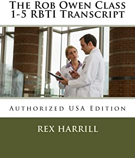The Rob Owen Class 1-5 RBTI Transcript: Authorized USA Edition