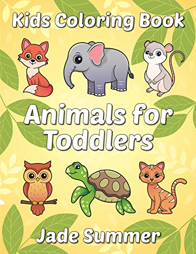 Animals for Toddlers: A Toddler Coloring Book with Fun,...