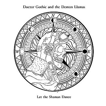 Let the Shaman Dance