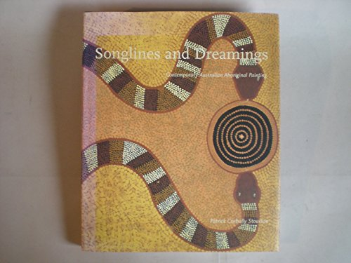Songlines and Dreamings: Contemporary Australian Aboriginal Art