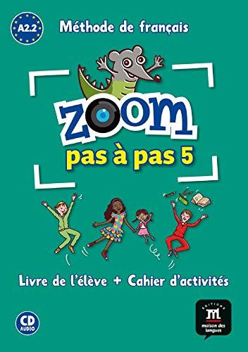ZOOM PAS A PAS (A2.1-A2.2) Pack Liv+Cah+CD: Zoom pas à pas 5 Livre de l´éleve+Cahier d'exercises + CD (FLE NIVEAU SCOLAIRE TVA 5,5%)