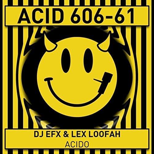 DJ EFX & Lex Loofah