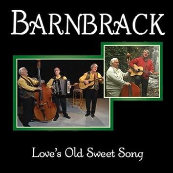 Barnbrack - Love's Old Sweet Song