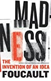 Madness: The Invention of an Idea (Harper Perennial Modern Thought)
