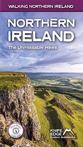 Northern Ireland: The Unmissable Hikes (Walking Northern Ireland): Real OSNI Maps 1:25,000/1:50,000
