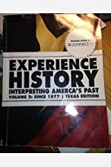 Experience History: Interpreting America's Past Volume 2: Since 1865, Texas Edition by James West Davidson (2012-08-02) Paperback