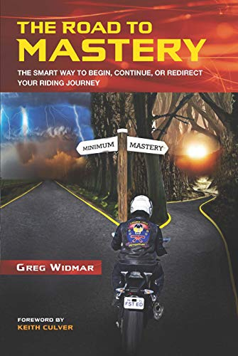 The Road to Mastery: The Smart Way to Begin, Continue, or Redirect Your Riding Journey