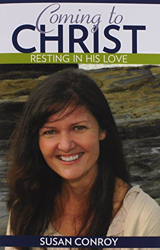 Coming to Christ: Resting in His Love