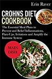 CROHNS DIET Cookbook: The Essential Meal Plans to Prevent and Relief...