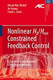 Nonlinear H2/H-Infinity Constrained Feedback Control: A Practical Design Approach Using Neural Networks (Advances in Industrial Control)