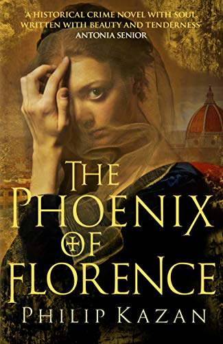 The Phoenix of Florence: The dark underbelly of Renaissance Italy (English Edition)
