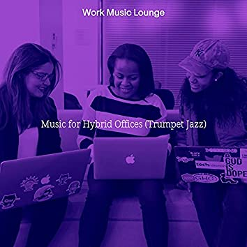 Music for Hybrid Offices (Trumpet Jazz)
