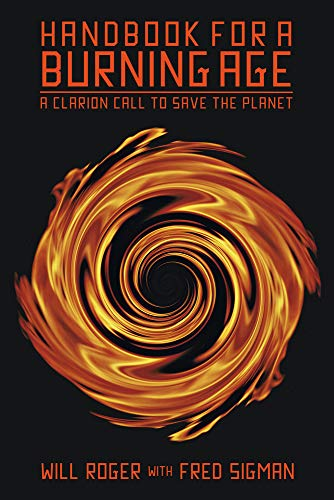 Handbook for a Burning Age: A Clarion Call to Save the Planet