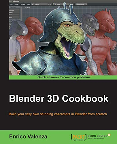 Blender 3D Cookbook: Build your very own stunning characters in Blender from scratch