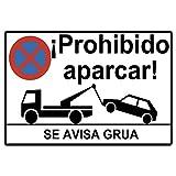 Cartel prohibido aparcar o placa prohibido...