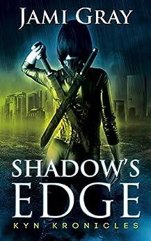 Shadow's Edge: Kyn Kronicles Book 1 by [Jami Gray]