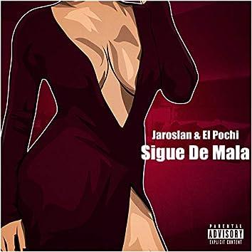 Sigue de Mala (feat. El Pochi)