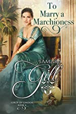 To Marry a Marchioness (Lords of London Book 6)