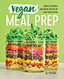 Vegan Meal Prep: Ready-to-Go Meals and Snacks for...