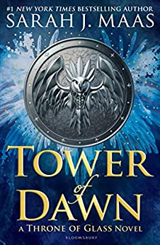 Tower of Dawn (Throne of Glass Book 6) by [Sarah J. Maas]