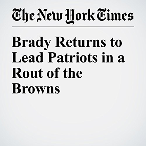 Brady Returns to Lead Patriots in a Rout of the Browns cover art