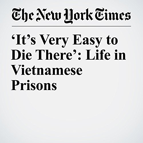 'It's Very Easy to Die There': Life in Vietnamese Prisons copertina