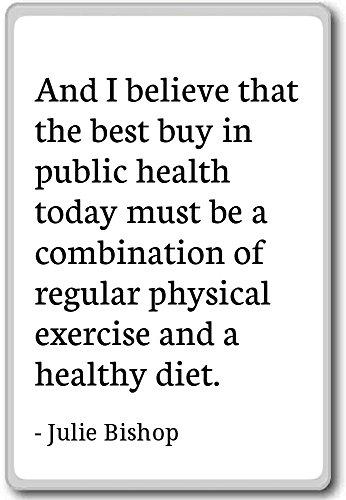 En ik geloof dat de beste koop in het openbaar te genezen. - Julie Bishop - citaten koelkast magneet