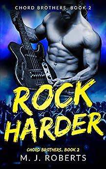Rock Harder: Chord Brothers, Book 2 by [Mariah J. Roberts, M. J. Roberts]