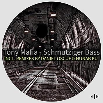 Schmutziger Bass (Incl. Remixes)