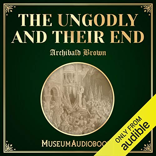 The Ungodly and Their End audiobook cover art